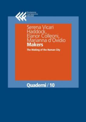Quaderni: Makers, Elanor Colleoni, Serena Vicari Haddock, Marianna d'Ovidio