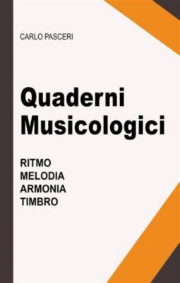 Quaderni Musicologici (Ritmo, Melodia, Armonia, Timbro), Carlo Pasceri
