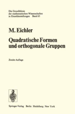 Quadratische Formen und orthogonale Gruppen, Martin Eichler