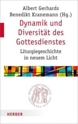 Quaestiones disputatae: Dynamik und Diversität des Gottesdienstes