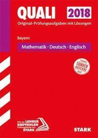 Quali 2018 - Mittelschule Bayern - Mathematik, Deutsch, Englisch
