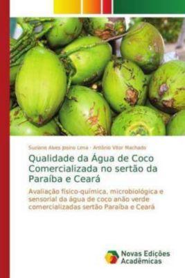 Qualidade da Água de Coco Comercializada no sertão da Paraíba e Ceará, Suziane Alves Josino Lima, Antônio Vitor Machado