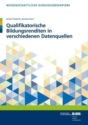 Qualifikatorische Bildungsrenditen in verschiedenen Datenquellen