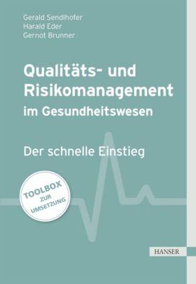 Qualitäts- und Risikomanagement im Gesundheitswesen, Gerald Sendlhofer, Gernot Brunner, Harald Eder