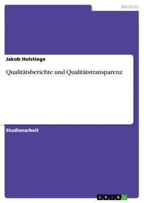 Qualitätsberichte und Qualitätstransparenz, Jakob Holstiege
