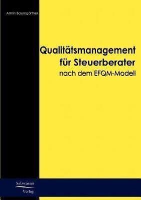 Qualitätsmanagement für Steuerberater nach dem EFQM-Modell, Armin Baumgärtner