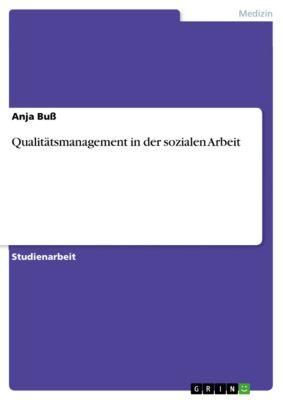 Qualitätsmanagement in der sozialen Arbeit, Anja Buß