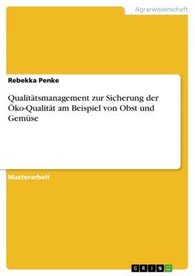 Qualitätsmanagement zur Sicherung der Öko-Qualität am Beispiel von Obst und Gemüse, Rebekka Penke