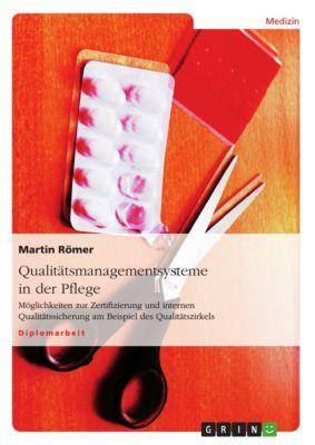 Qualitätsmanagementsysteme in der Pflege, Martin Römer
