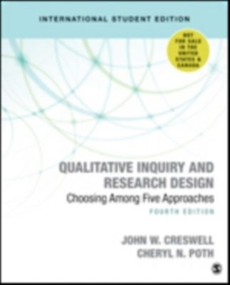 Qualitative Inquiry and Research Design, John W. Creswell, Cheryl N. Poth