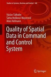 Quality of Spatial Data in Command and Control System, Václav Talhofer, Sárka Hosková-Mayerová, Alois Hofmann