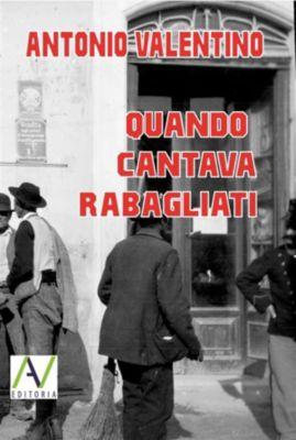 Quando cantava Rabagliati, Antonio Valentino