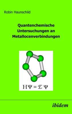 Quantenchemische Untersuchungen an Metallocenverbindungen, Robin Haunschild