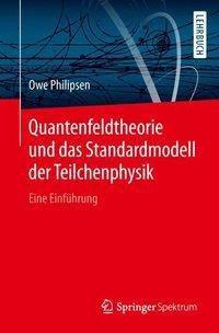 Quantenfeldtheorie und das Standardmodell der Teilchenphysik, Owe Philipsen