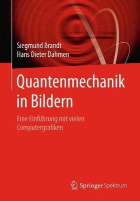 Quantenmechanik in Bildern, Siegmund Brandt, Hans D. Dahmen