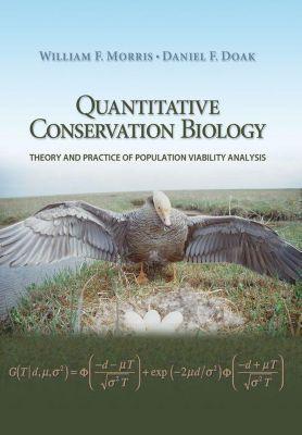 Quantitative Conservation Biology, William F. Morris, Daniel F. Doak