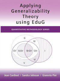 Quantitative Methodology Series: Applying Generalizability Theory using EduG, Sandra Johnson, Gianreto Pini, Jean Cardinet