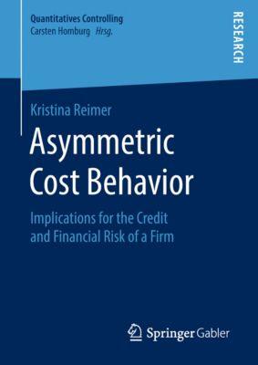 Quantitatives Controlling: Asymmetric Cost Behavior, Kristina Reimer