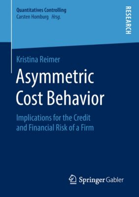Quantitatives Controlling: Asymmetric Cost Behavior, Kristina Reimer