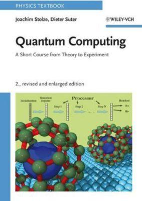 Quantum Computing, Joachim Stolze, Dieter Suter