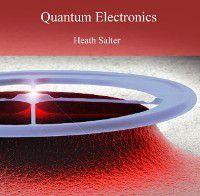 Quantum Electronics, Heath Salter