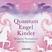 Quantum Engel Kinder, Audio-CD, Eva-Maria Mora