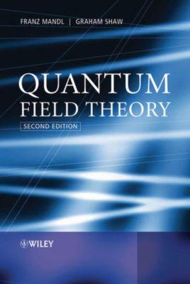 Quantum Field Theory, Graham Shaw, Franz Mandl