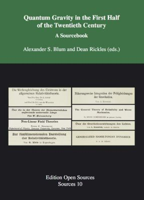 Quantum Gravity in the First Half of the Twentieth Century, Alexander S. Blum, Dean Rickles