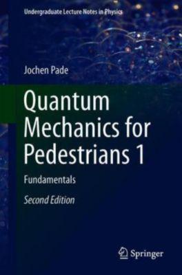 Quantum Mechanics for Pedestrians 1, Jochen Pade