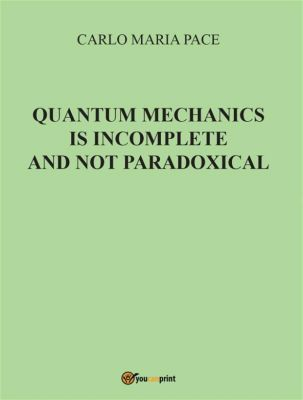 Quantum Mechanics is incomplete and not paradoxical, Carlo Maria Pace