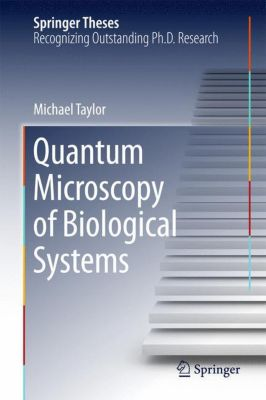 Quantum Microscopy of Biological Systems, Michael Taylor