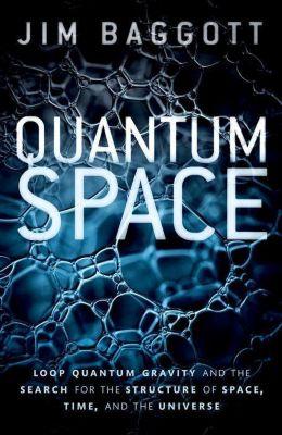 Quantum Space, Jim Baggott