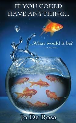 Quantum Superpowers Publishing: If You Could Have Anything...What would it be?, Jo De Rosa