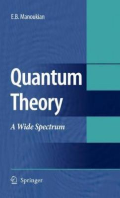 Quantum Theory, Edward B. Manoukian