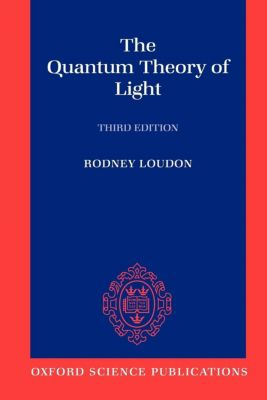 Quantum Theory of Light, Rodney Loudon