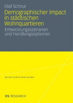 Quartiersforschung: Demographischer Impact in städtischen Wohnquartieren, Olaf Schnur