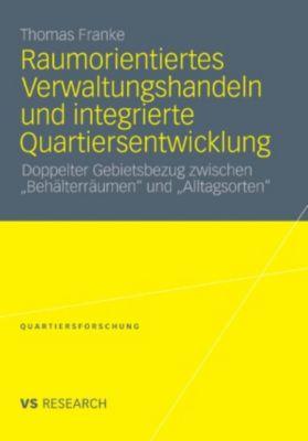 Quartiersforschung: Raumorientiertes Verwaltungshandeln und integrierte Quartiersentwicklung, Thomas Franke