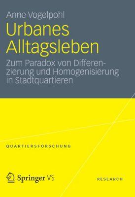 Quartiersforschung: Urbanes Alltagsleben, Anne Vogelpohl