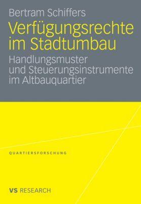 Quartiersforschung: Verfügungsrechte im Stadtumbau, Bertram Schiffers