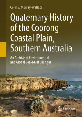Quaternary History of the Coorong Coastal Plain, Southern Australia, Colin V. Murray-Wallace