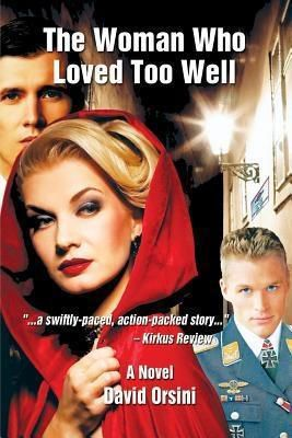 Quaternity Books: The Woman Who Loved Too Well, David Orsini