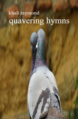Quavering Hymns, Khali Raymond