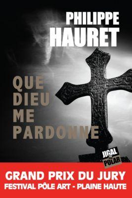 Que Dieu me pardonne, Philippe Hauret