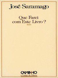 Que Farei com Este Livro?, José Saramago