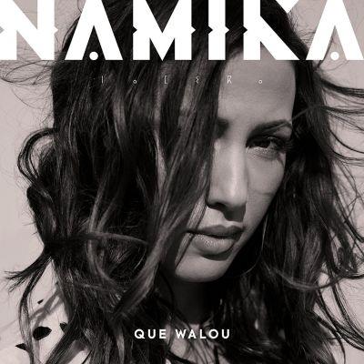 Que Walou, Namika