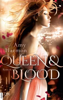 Queen and Blood, Amy Harmon