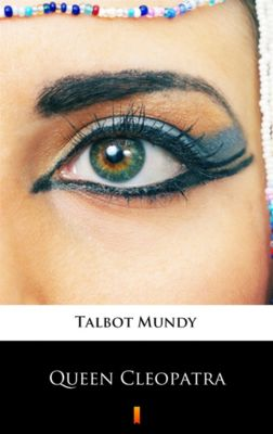Queen Cleopatra, Talbot Mundy