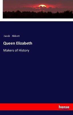 Queen Elizabeth, Jacob Abbott