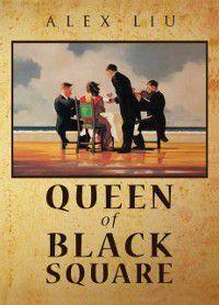 Queen of Black Square, Alex Liu