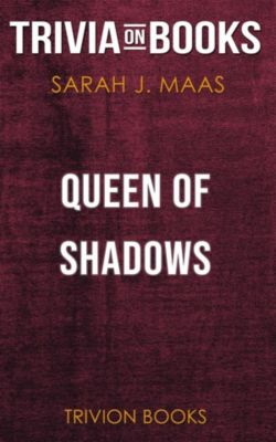 Queen of Shadows by Sarah J. Maas (Trivia-On-Books), Trivion Books